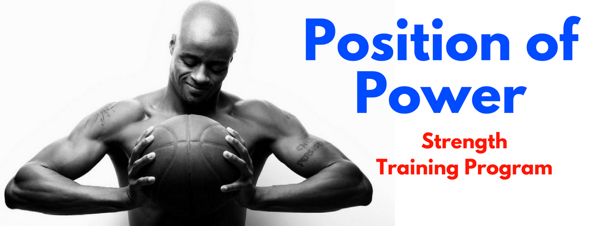 Position of Power 10-Week Strength Training Program For Basketball Players  | HoopHandbook.com