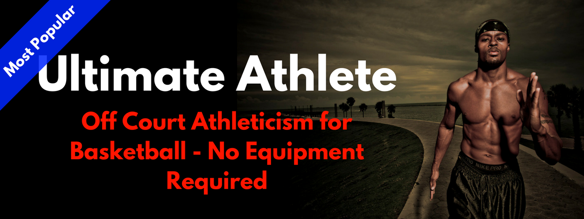 Ultimate Athlete 15-Week Athleticism Program For Basketball Players | HoopHandbook.com