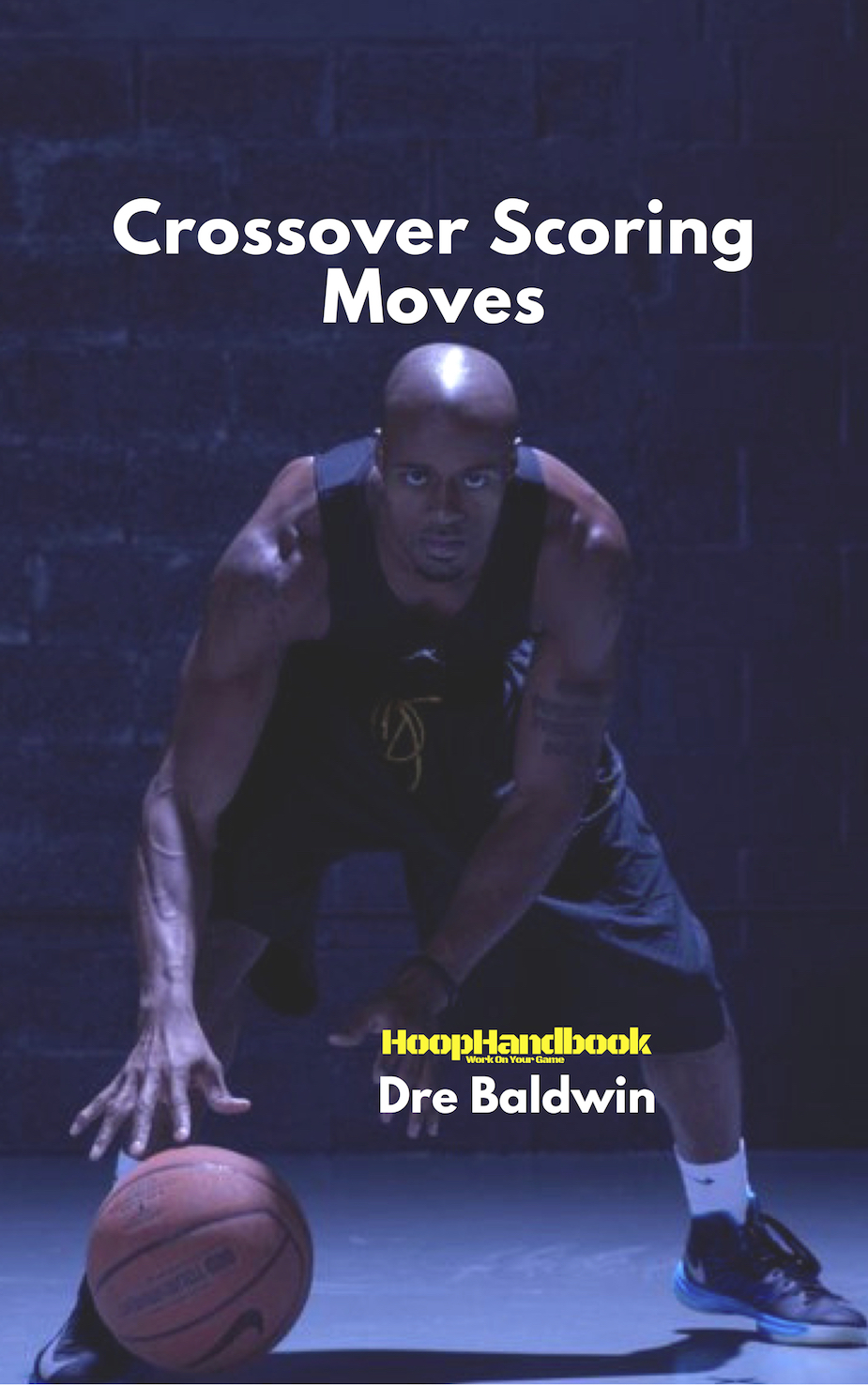 Crossover Scoring Moves by Dre Baldwin