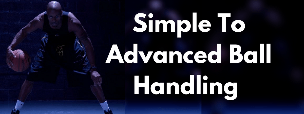 Simple To Advanced Ball Handling Program | HoopHandbook.com